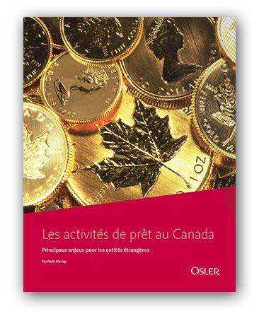 Les activités de prêt au Canada : principaux enjeux pour les entités étrangères