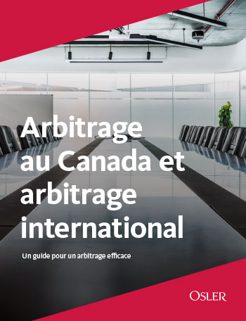 L'arbitrage canadien et international : Un guide pour un arbitrage efficace