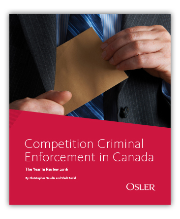 Competition Criminal Enforcement in Canada: The Year in Review 2016