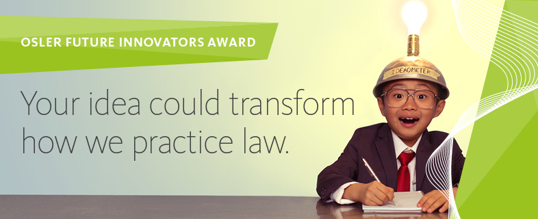 Your idea could transform how we practice law.