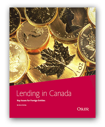 Lending in Canada - Key Issues for Foreign Entities