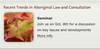 Recent Trends in Aboriginal Law and Consultation